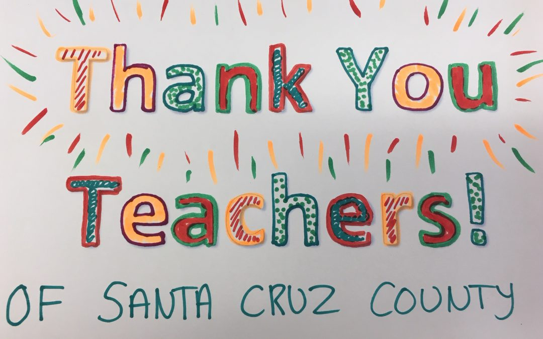 Giving Gratitude to Santa Cruz County Teachers