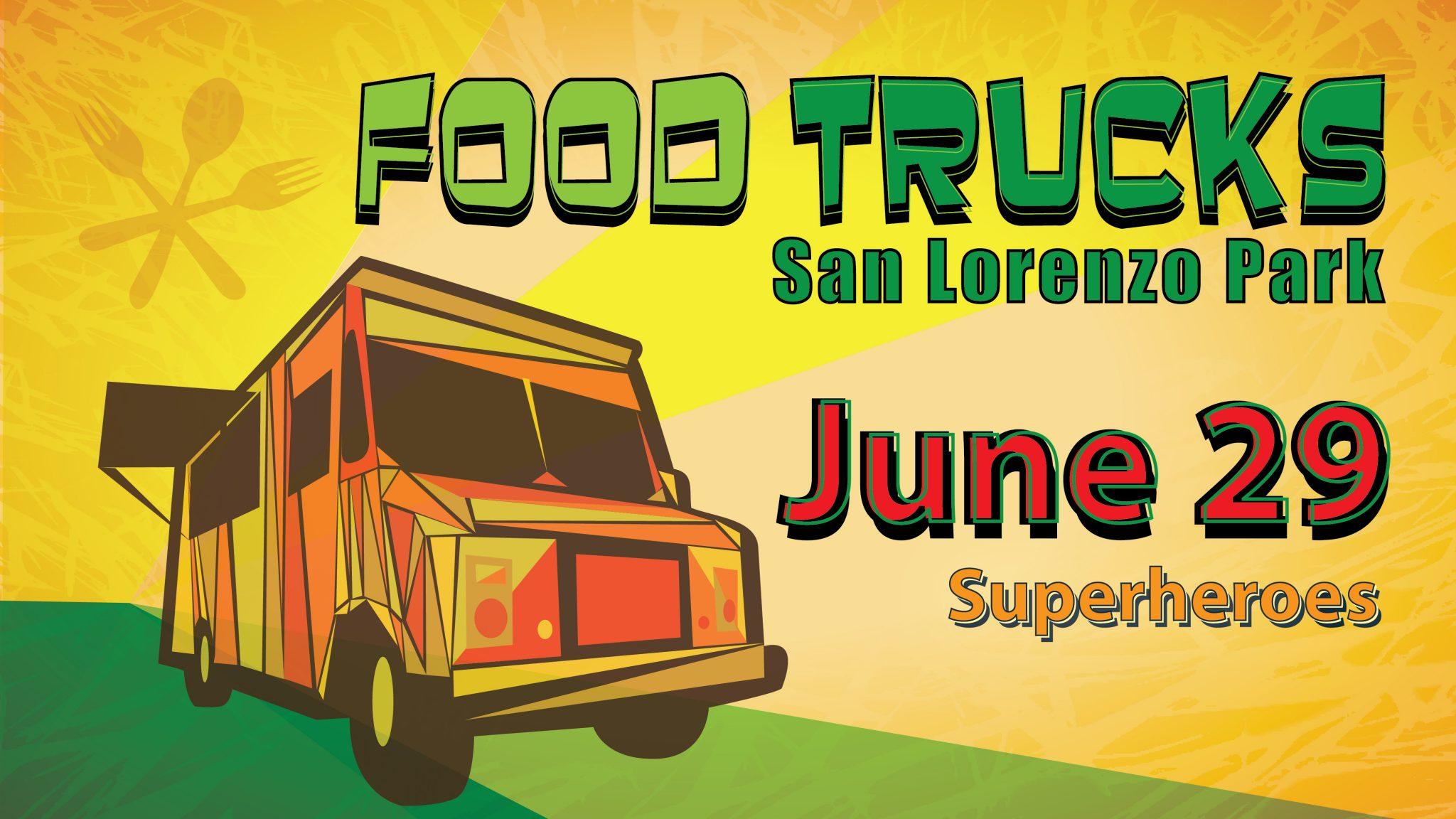 Food Trucks In San Lorenzo Park Superheroes Coastal Watershed